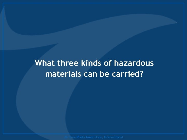 What three kinds of hazardous materials can be carried? Air Line Pilots Association, International