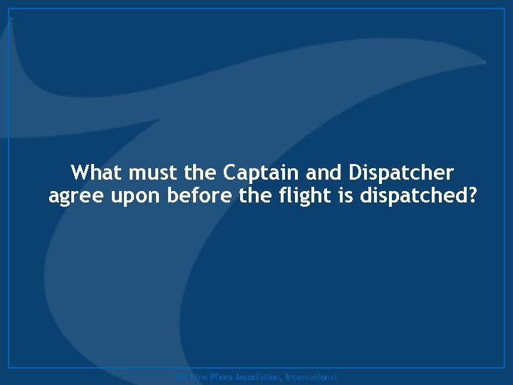 What must the Captain and Dispatcher agree upon before the flight is dispatched? Air