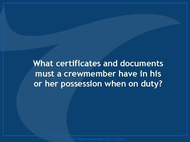 What certificates and documents must a crewmember have in his or her possession when