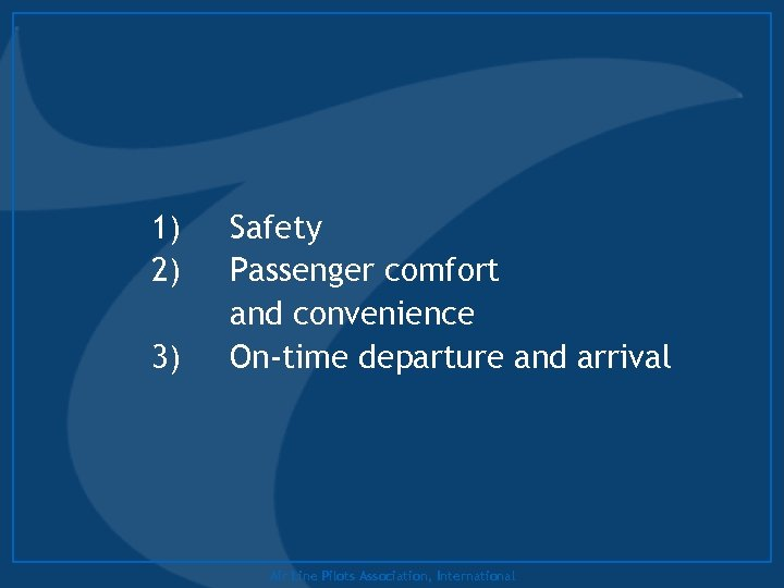 1) 2) 3) Safety Passenger comfort and convenience On-time departure and arrival Air Line