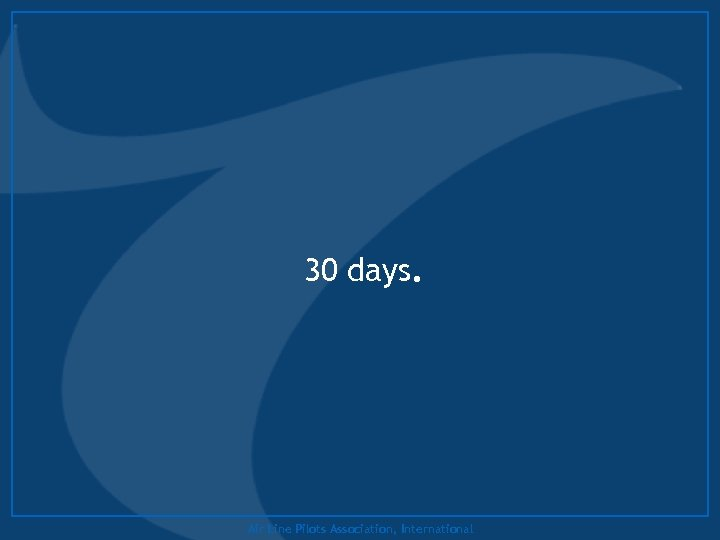 30 days. Air Line Pilots Association, International
