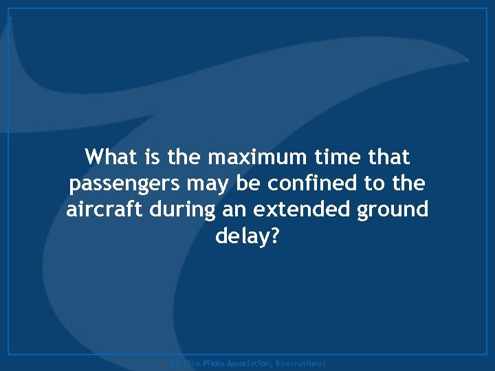 What is the maximum time that passengers may be confined to the aircraft during