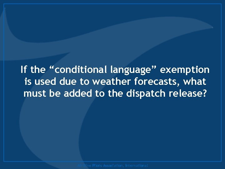 "If the ""conditional language"" exemption is used due to weather forecasts, what must be"