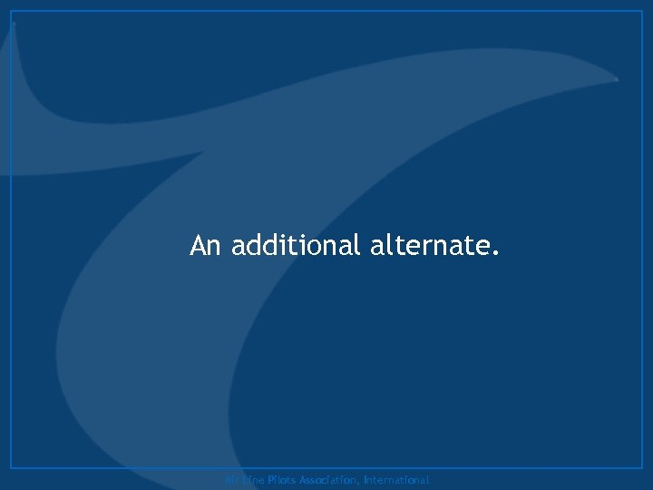 An additional alternate. Air Line Pilots Association, International