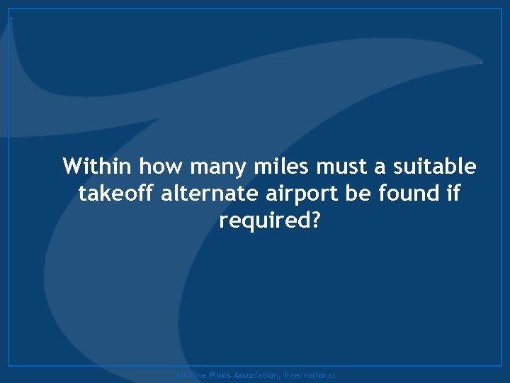 Within how many miles must a suitable takeoff alternate airport be found if required?