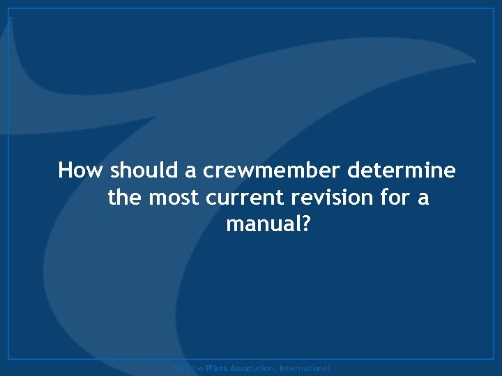 How should a crewmember determine the most current revision for a manual? Air Line