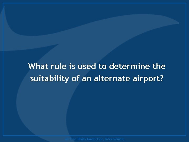 What rule is used to determine the suitability of an alternate airport? Air Line