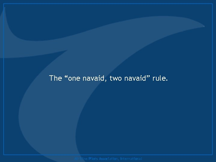 "The ""one navaid, two navaid"" rule. Air Line Pilots Association, International"