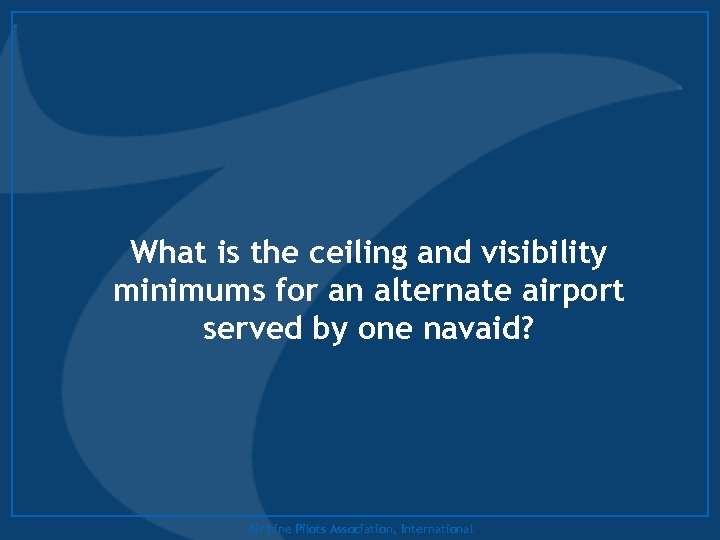 What is the ceiling and visibility minimums for an alternate airport served by one