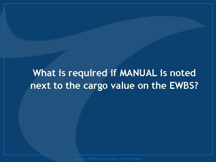 What is required if MANUAL is noted next to the cargo value on the