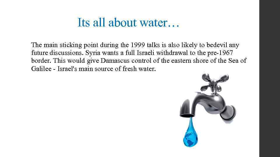 Its all about water… The main sticking point during the 1999 talks is also