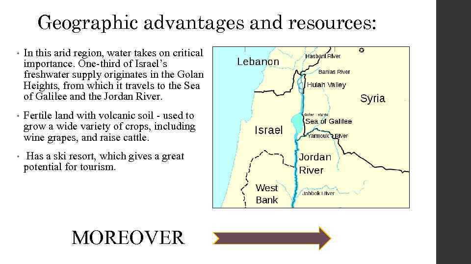 Geographic advantages and resources: • In this arid region, water takes on critical importance.