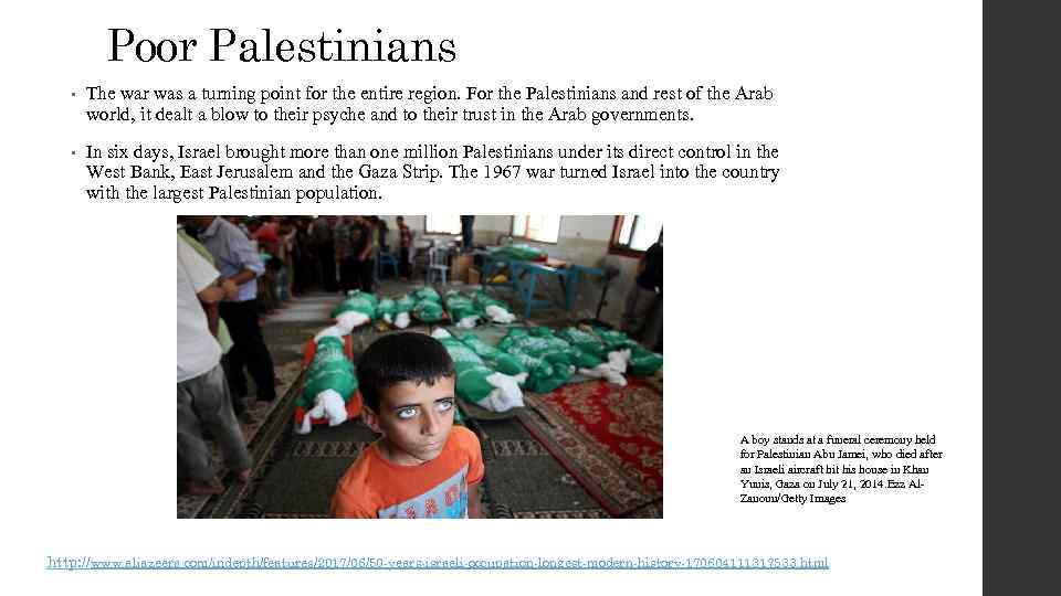 Poor Palestinians • The war was a turning point for the entire region. For