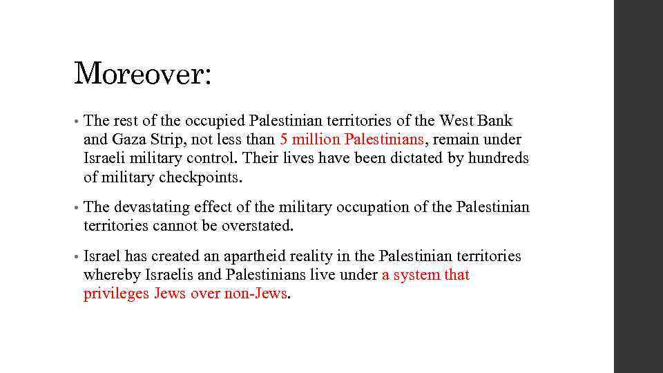 Moreover: • The rest of the occupied Palestinian territories of the West Bank and