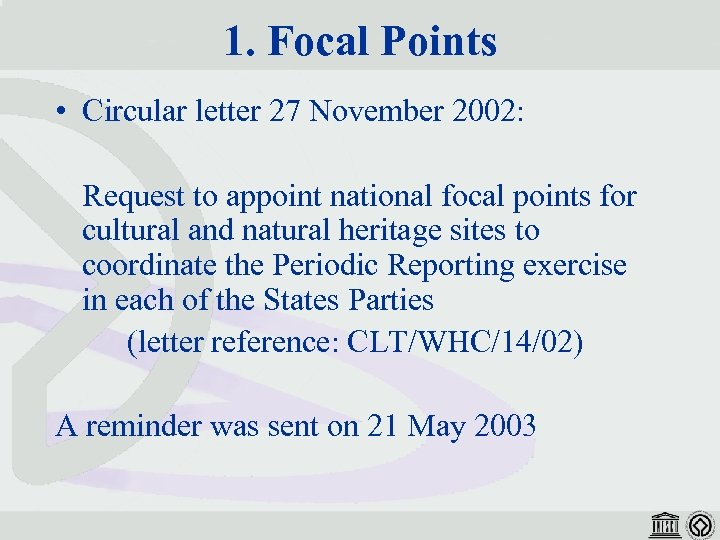 1. Focal Points • Circular letter 27 November 2002: Request to appoint national focal