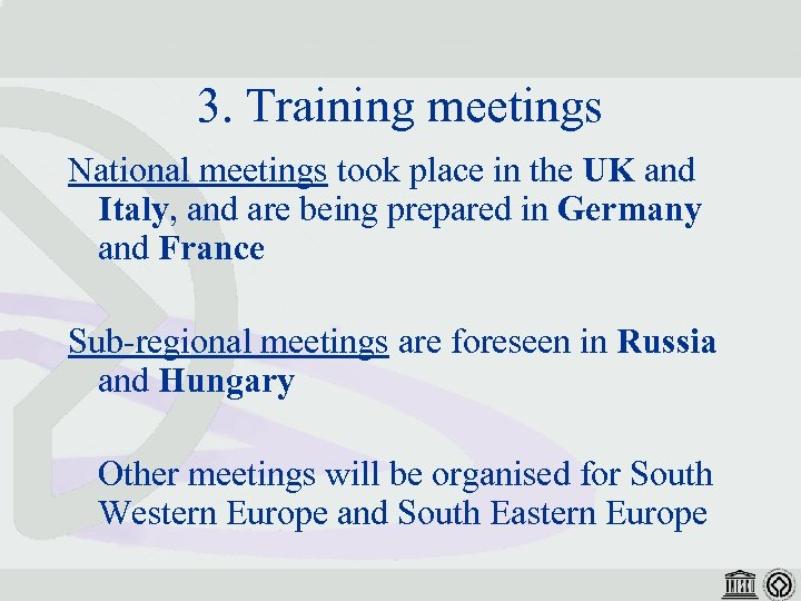 3. Training meetings National meetings took place in the UK and Italy, and are