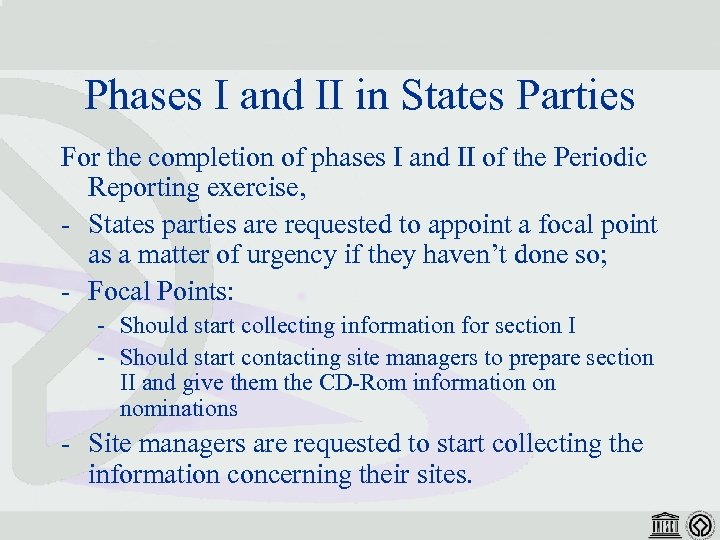 Phases I and II in States Parties For the completion of phases I and