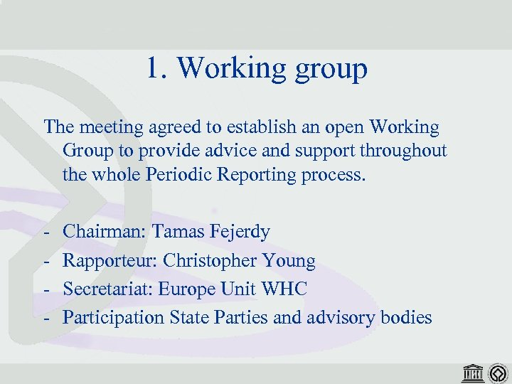 1. Working group The meeting agreed to establish an open Working Group to provide