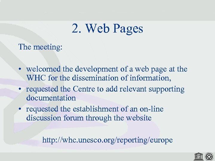 2. Web Pages The meeting: • welcomed the development of a web page at