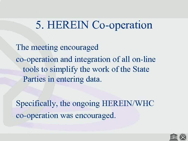 5. HEREIN Co-operation The meeting encouraged co-operation and integration of all on-line tools to