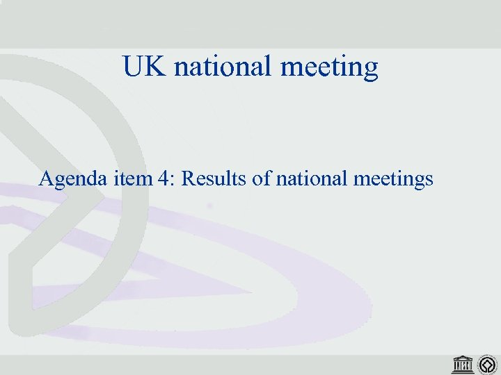 UK national meeting Agenda item 4: Results of national meetings