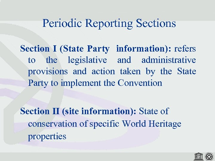Periodic Reporting Sections Section I (State Party information): refers to the legislative and administrative