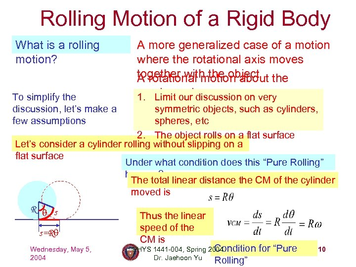 Rolling Motion of a Rigid Body What is a rolling motion? To simplify the