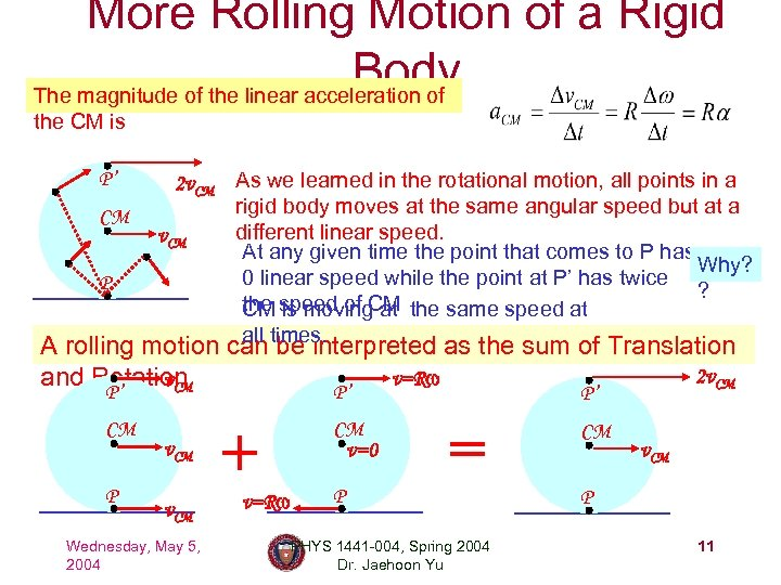 More Rolling Motion of a Rigid Body The magnitude of the linear acceleration of