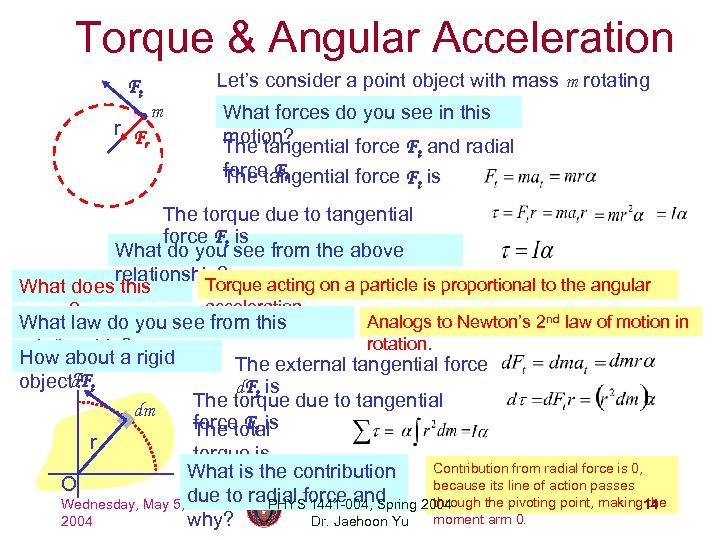 Torque & Angular Acceleration Ft r F r m Let's consider a point object