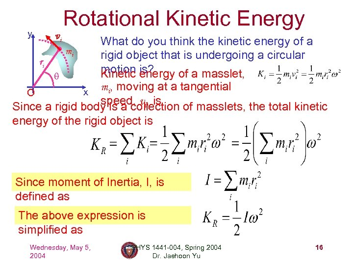 y Rotational Kinetic Energy vi What do you think the kinetic energy of a