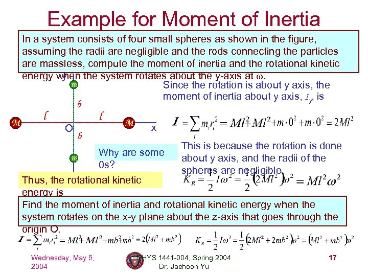 Example for Moment of Inertia In a system consists of four small spheres as