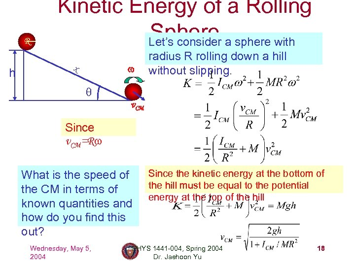 R h Kinetic Energy of a Rolling Sphere a sphere with Let's consider x