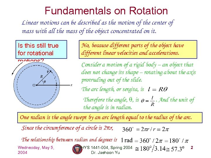 Fundamentals on Rotation Linear motions can be described as the motion of the center