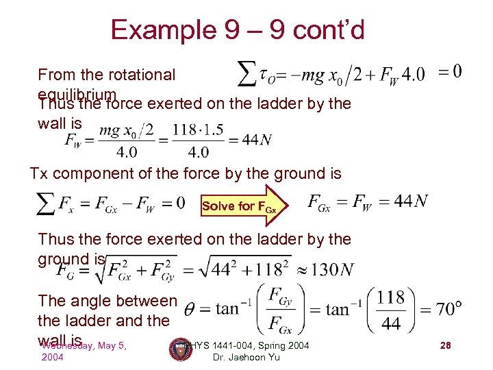 Example 9 – 9 cont'd From the rotational equilibrium Thus the force exerted on
