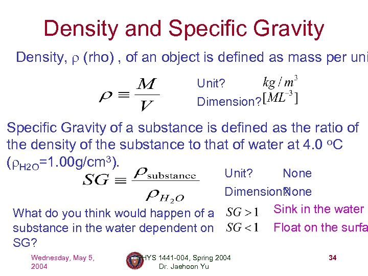 Density and Specific Gravity Density, r (rho) , of an object is defined as