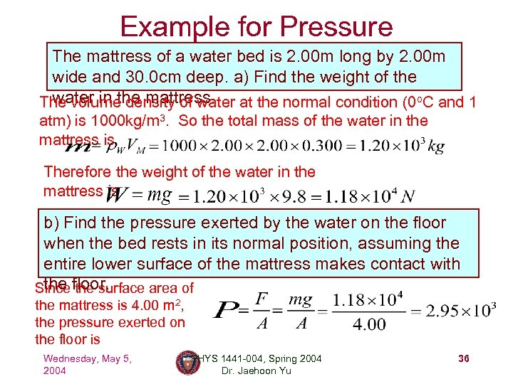 Example for Pressure The mattress of a water bed is 2. 00 m long