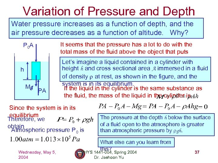 Variation of Pressure and Depth Water pressure increases as a function of depth, and