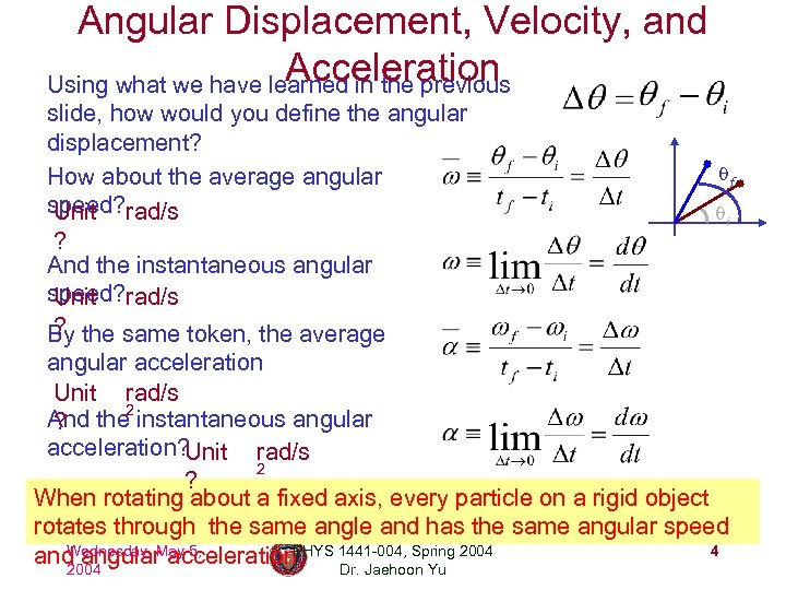 Angular Displacement, Velocity, and Acceleration Using what we have learned in the previous slide,