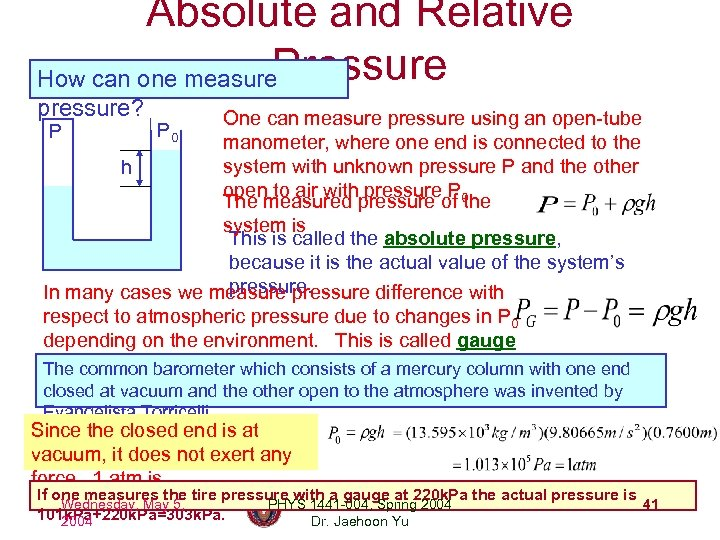 Absolute and Relative Pressure How can one measure pressure? One can measure pressure using