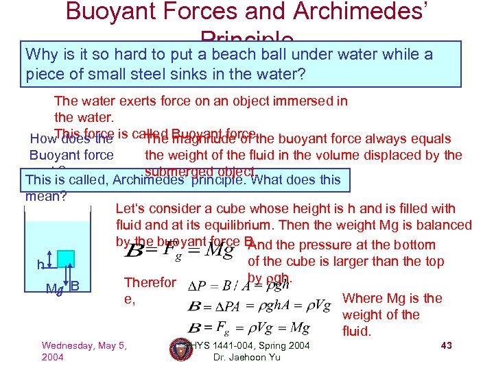 Buoyant Forces and Archimedes' Principleunder water while a Why is it so hard to