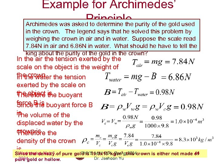 Example for Archimedes' Principle Archimedes was asked to determine the purity of the gold