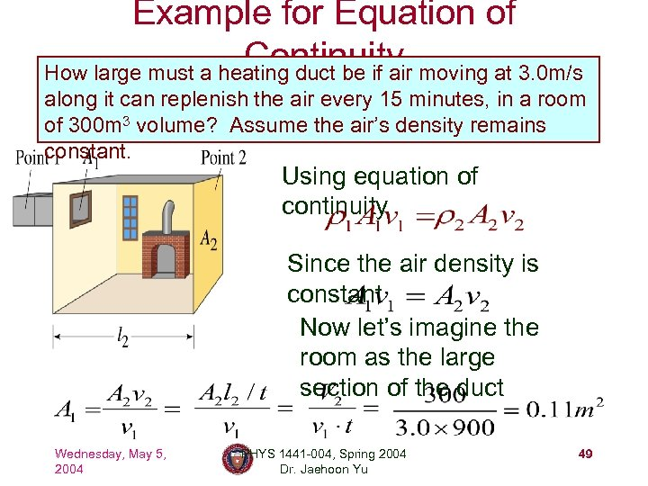 Example for Equation of Continuity moving at 3. 0 m/s How large must a