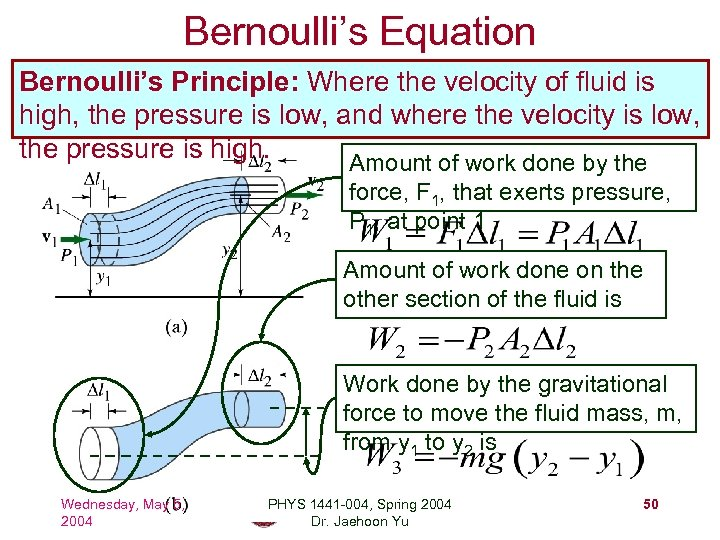 Bernoulli's Equation Bernoulli's Principle: Where the velocity of fluid is high, the pressure is