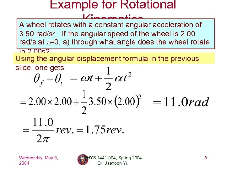 Example for Rotational Kinematics A wheel rotates with a constant angular acceleration of 3.