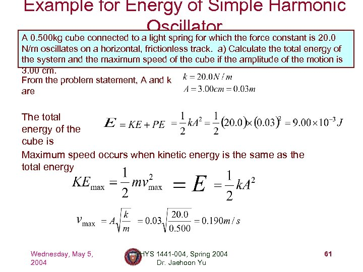 Example for Energy of Simple Harmonic Oscillator the force constant is 20. 0 A
