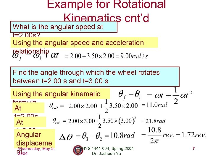 Example for Rotational Kinematics cnt'd What is the angular speed at t=2. 00 s?