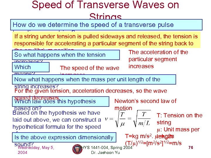Speed of Transverse Waves on Strings How do we determine the speed of a