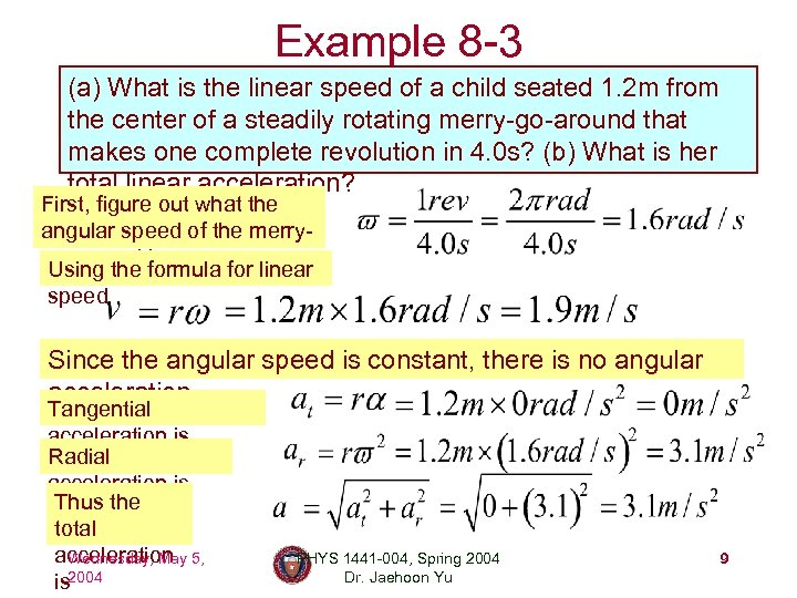 Example 8 -3 (a) What is the linear speed of a child seated 1.