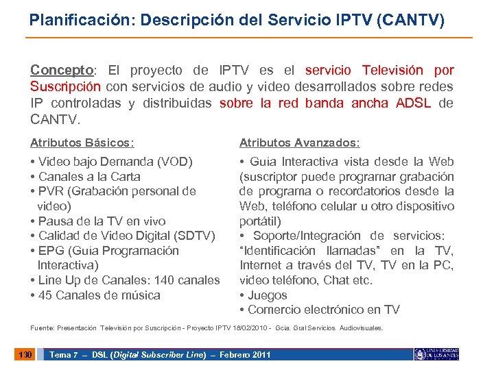 Planificación: Descripción del Servicio IPTV (CANTV) Concepto: El proyecto de IPTV es el servicio