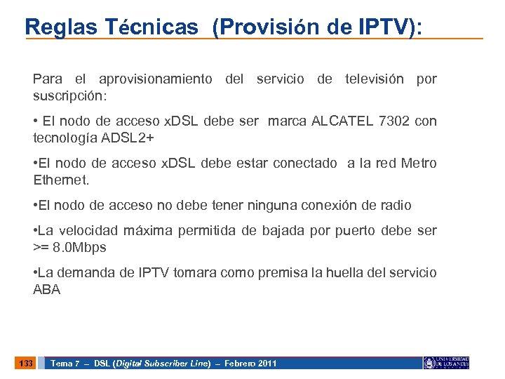 Reglas Técnicas (Provisión de IPTV): Para el aprovisionamiento del servicio de televisión por suscripción: